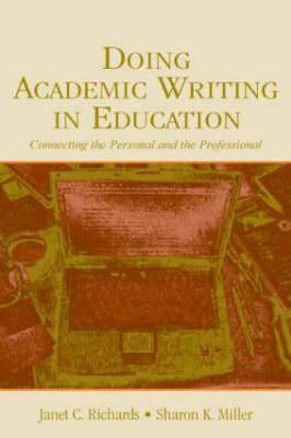 Doing Academic Writing in Education: Connecting the Personal and the Professional