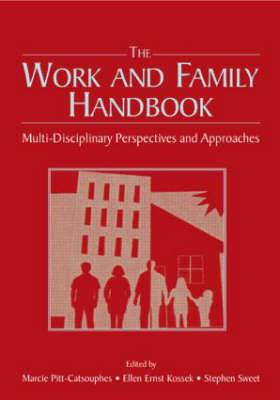 The Work and Family Handbook: Multi-Disciplinary Perspectives and Approaches