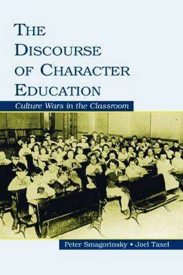 Discourse of Character Education: Culture Wars in the Classroom