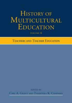 History of Multicultural Education: v. 6: Teachers and Teacher Education
