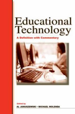 Educational Technology: A Definition with Commentary