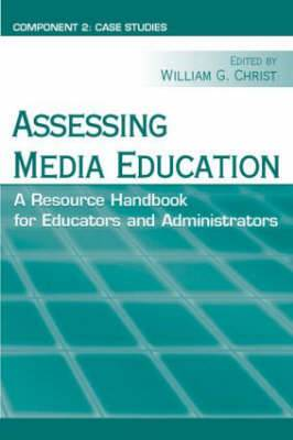 Assessing Media Education: A Resource Handbook for Educators and Administrators: Component 2: Case Studies: Component 2: Case Studies