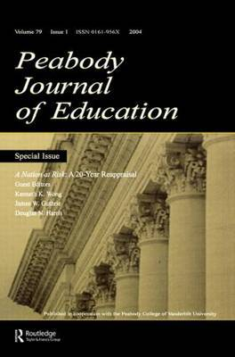 A Nation at Risk: A 20-Year Reappraisal. A Special Issue of the Peabody Journal of Education