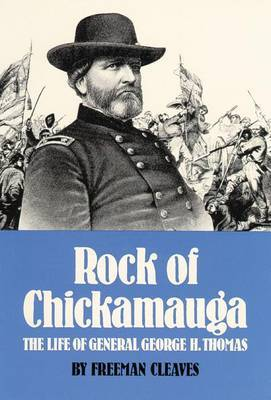 Rock of Chickamauga: The Life of General George H.Thomas
