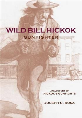 Wild Bill Hickok, Gunfighter: A Trading Post on the Upper Missouri