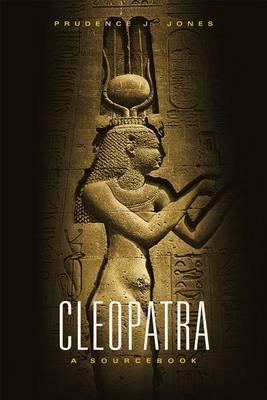 Cleopatra: A Sourcebook