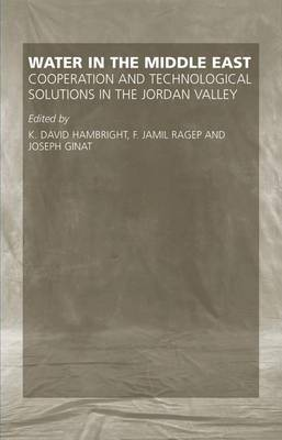 Water in the Middle East: Cooperation and Technical Solutions in the Jordan Valley