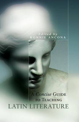 A Concise Guide to Teaching Latin Literature