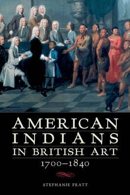 American Indians in British Art, 1700-1840