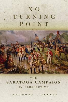 No Turning Point: The Saratoga Campaign in Perspective