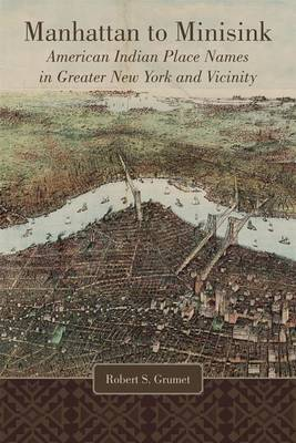 Manhattan to Minisink: American Indian Place Names in Greater New York and Vicinity