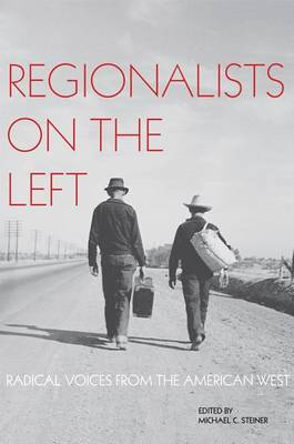 Regionalists on the Left: Radical Voices from the American West