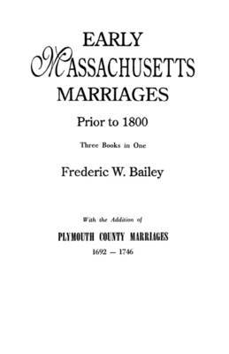 Early Massachusetts Marriages Prior to 1800