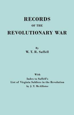 Records of the Revolutionary War. Reprint of the Third Edition 1894, with Index to Saffell's List of Virginia Soldiers in the Revolution, by J.T. McAl