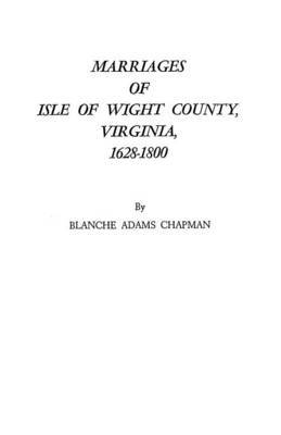 Marriages of Isle of Wight County, Virginia, 1628-1800