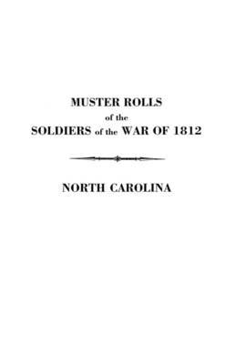 Muster Rolls of the Soldiers of the War of 1812
