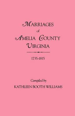 Marriages of Amelia County, Virginia 1735-1815