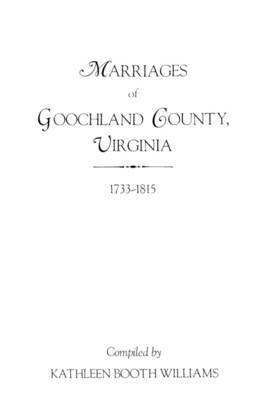 Marriages of Goochland County, Virginia, 1733-1815