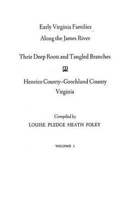 Early Virginia Families Along the James River, Volume I
