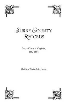 Surry County Records. Surry County, Virginia, 1652-1684