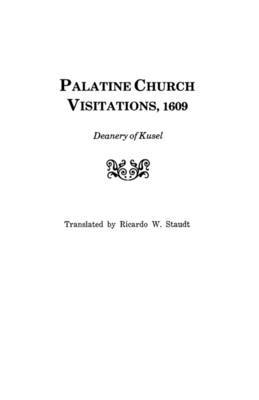 Palatine Church Visitations, 1609 . . . Deanery of Kusel