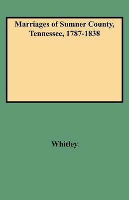Marriages of Sumner County, Tennessee, 1787-1838