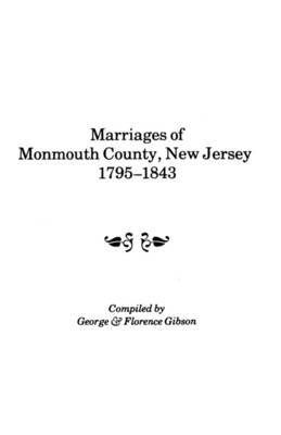 Marriages of Monmouth County, New Jersey, 1795-1843