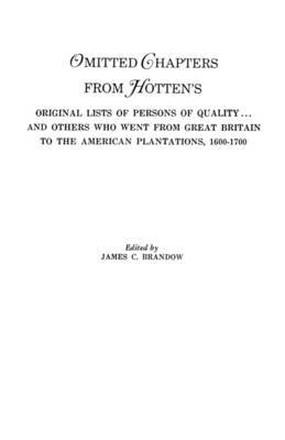 Omitted Chapters from Hotten's Original Lists of Persons of Quality . . .
