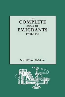 Complete Book of Emigrants, 1700-1750