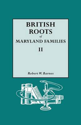 British Roots of Maryland Families II