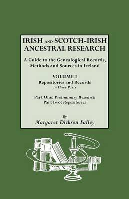Irish and Scotch-Irish Ancestral Research, Vol. I, Parts One & Two