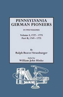 Penna. German Pioneers, Vol. I, PT. B