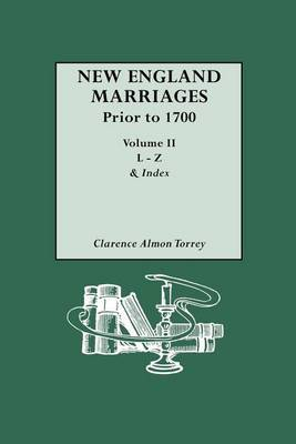 New England Marriages Prior to 1700. Volume II, L-Z & Index