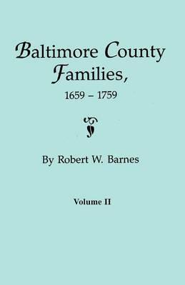 Baltimore County Families, 1659-1759. Volume II