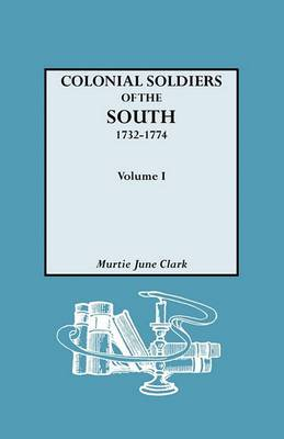 Colonial Soldiers of the South, 1732-1774. In Two Volumes. Volume I