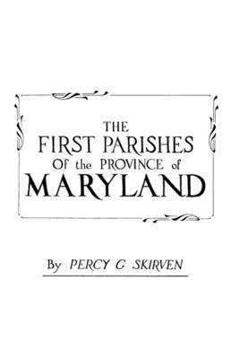 The First Parishes of the Province of Maryland