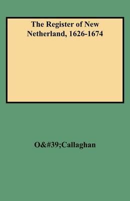The Register of New Netherland, 1626-1674