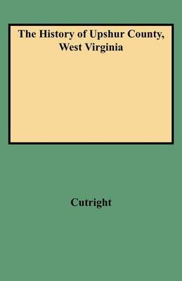 The History of Upshur County, West Virginia