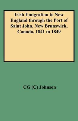 Irish Emigration to New England Through the Port of Saint John, New Brunswick, Canada, 1841 to 1849