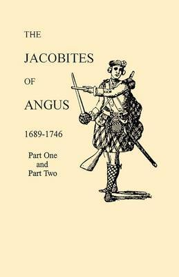 The Jacobites of Angus 1689-1746