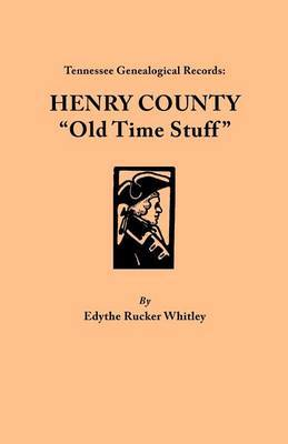 Tennessee Genealogical Records: Henry County  Old Time Stuff