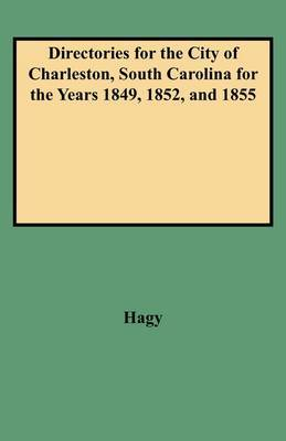 Directories for the City of Charleston, South Carolina for the Years 1849, 1852, and 1855