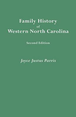 Family History of Western North Carolina. Second Edition