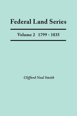 Federal Land Series. a Calendar of Archival Materials on the Land Patents Issued by the United States Government, with Subject, Tract, and Name Indexe