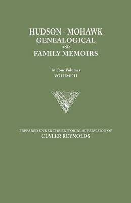 Hudson-Mohawk Genealogical and Family Memoirs. in Four Volumes. Volume II