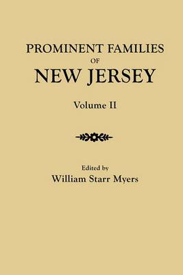 Prominent Families of New Jersey. in Two Volumes. Volume II