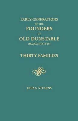 Early Generations of the Founders of Old Dunstable [Massachusetts]