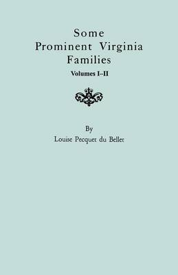 Some Prominent Virginia Families. Volumes I & II