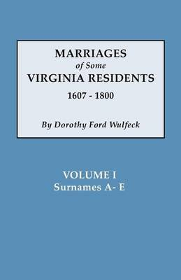 Marriages of Some Virginia Residents, Vol. I
