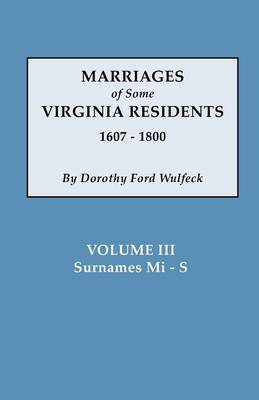 Marriages of Some Virginia Residents, Vol. III